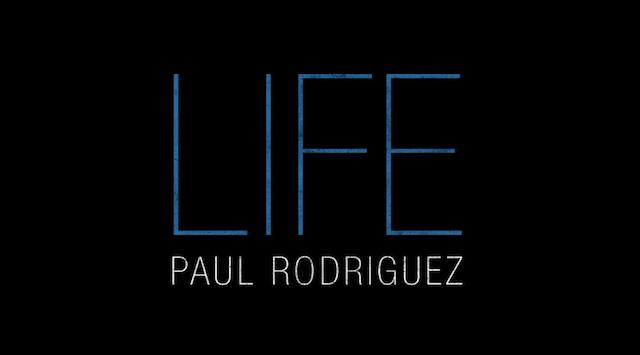 Paul_Rodriguez_Life_1